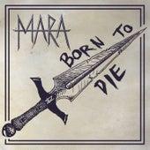 Born to Die de Mara