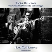 Road To Romance (Remastered Edition) by Toots Thielemans