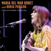 L'amor és mar desfeta / Digues, Amic (En directe) by Maria del Mar Bonet