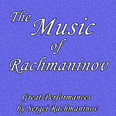 The Music of Rachmaninov: Great Performances by Sergei Rachmaninov von Various Artists