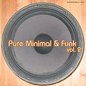 Pure Minimal & Funk, Vol. 2 by Various Artists