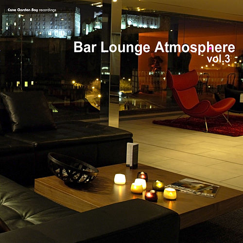 Bar Lounge Atmosphere, Vol. 3 by Various Artists