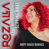 I Feel It Slipping Away (Part 2 - Remixes) by Rozalla