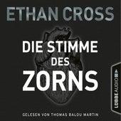 Die Stimme des Zorns - Die Ackermann & Shirazi-Reihe, Folge 1 (Ungekürzt) von Ethan Cross