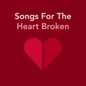 Songs For The Heart Broken de Various Artists
