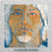La galette de noël de Hugues Aufray