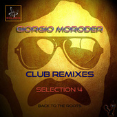 Club Remixes Selection, Vol. 4 (Back to the Roots) by Giorgio Moroder