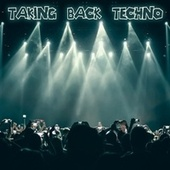Taking Back Techno de Various Artists