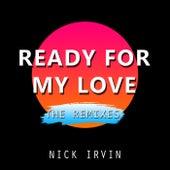 Ready For My Love Remix EP von Nick Irvin