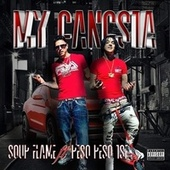 My Gangsta (feat. Peso Peso) by Soup Flame