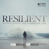 Resilient: Withstanding the Storms of Life by Chip Ingram