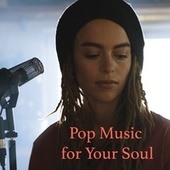 Pop Music for Your Soul by Various Artists