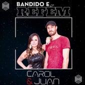 Bandido e Refém von Carol e Juan