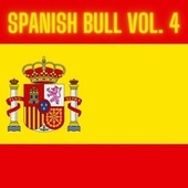 Spanish Bull Vol. 4 by Various Artists