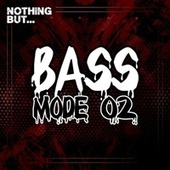 Nothing But... Bass Mode, Vol. 02 by Various Artists