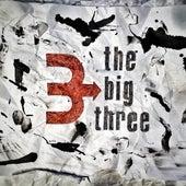 The Big Three by The Big Three
