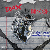 i don't want another sorry by Dax