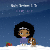 You're Christmas To Me by Fleur East
