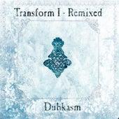 Transform I - Remixed by Dubkasm
