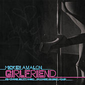 Girlfriend (feat. Scott Russo of Unwritten Law) - Single by Mickey Avalon