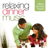 Relaxing Dinner Music (Menu 16 Cool Tracks) by Various Artists