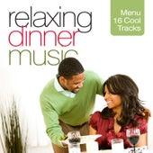 Relaxing Dinner Music (Menu 16 Cool Tracks) de Various Artists
