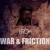 War & Friction de I-Roy