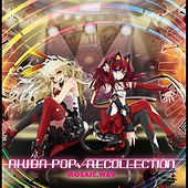 Akiba-Pop Recollection by Mosaic.wav