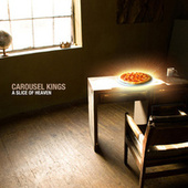 A Slice of Heaven by Carousel Kings