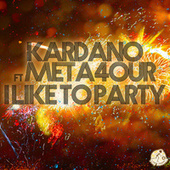 I Like To Party by Kardano