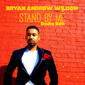 Stand by Me (Radio Edit) by Bryan Andrew Wilson