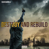 Destroy & Rebuild by Sean Barrelz