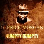 Humpty Dumpty by Derrick Morgan