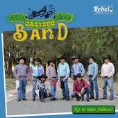 No Te Rajes Jalisco! de Jalisco Band