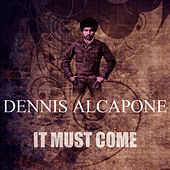 It Must Come by Dennis Alcapone