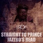 Straight To Prince Jazzbo's Head de I-Roy