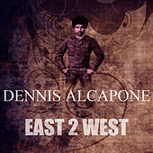 East 2 West by Dennis Alcapone