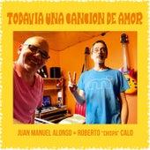 Todavía una Canción de Amor von Juan Manuel Alonso