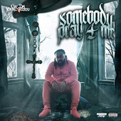 Somebody Pray 4 Me by CW Da Youngblood