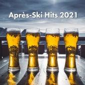 Après Ski Hits 2021 von Various Artists