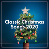 Classic Christmas Songs 2020 by Various Artists