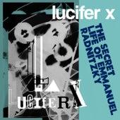 The Secret Life of Emmanuel Radnitzky by Lucifer X