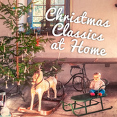 Christmas Classics At Home by Various Artists