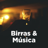 Birras & Música by Various Artists