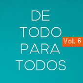 De Todo Para Todos Vol. 6 by Various Artists