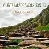 Giants Parade / Morrison Jig by Franco Morone