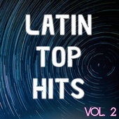 Latin Top Hits Vol. 2 by Various Artists