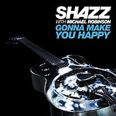 Gonna Make you Happy von Shazz