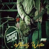 Muddy Water by Whiskey Alibi