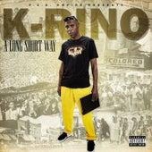 A Long Short Way de K-Rino